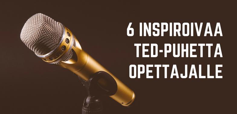 6 inspiroivaa TED-puhetta opettajalle